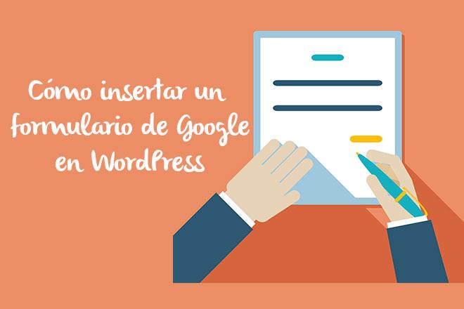 Cómo insertar un formulario de Google en WordPress